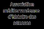 Association Méditerranéenne d'Histoire des Sciences